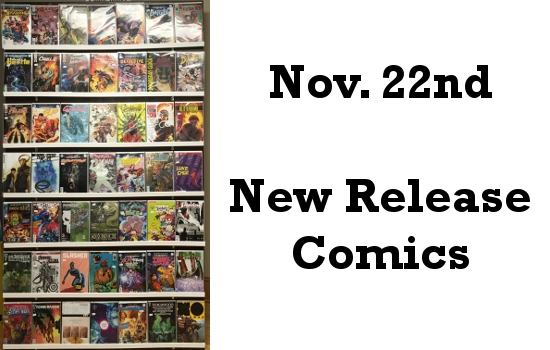 Nov 22nd New Release Comics