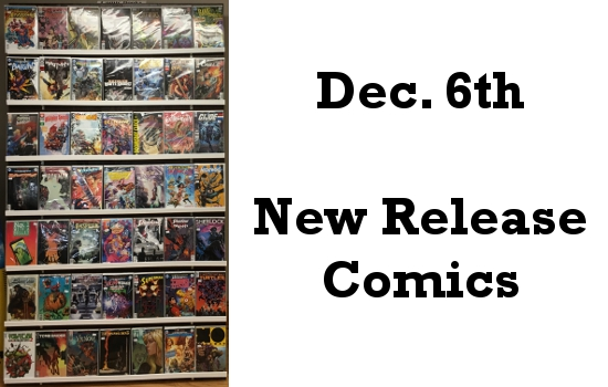 Dec 6th New Release Comics