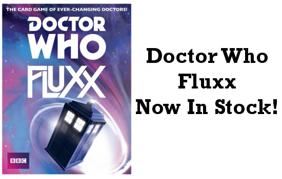 Doctor Who Fluxx in Stock