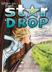 Stardrop GN Vol 1 When On Earth  New Ptg